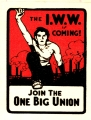 Wobbly Sticker: The I. W. W. is Coming!  Join the One Big Union