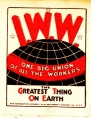 Wobbly Sticker:  I. W. W.  One Big Union Of All The Workers.  The Greatest Thing on Earth
