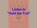 "I. W. W. Song:  ""Hold the Fort"""
